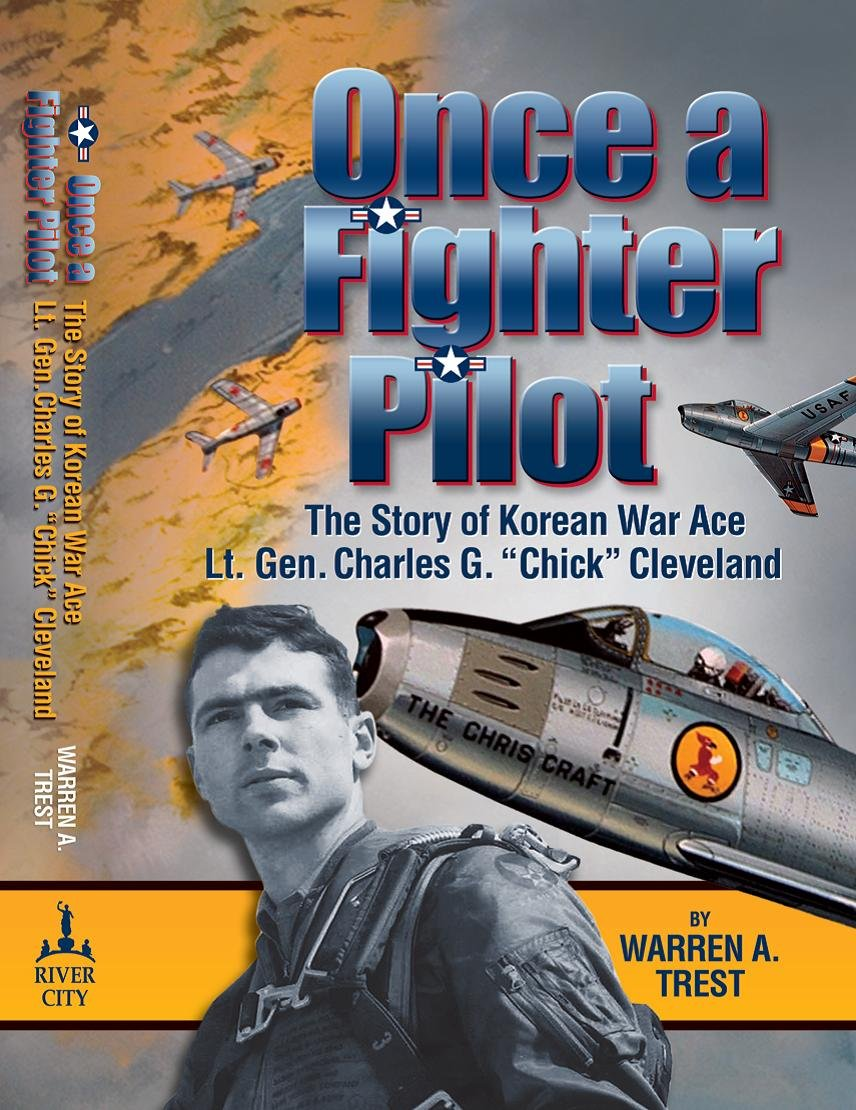 Once a Fighter Pilot: The Story of Korean War Ace Lt. Gen. Charles G.