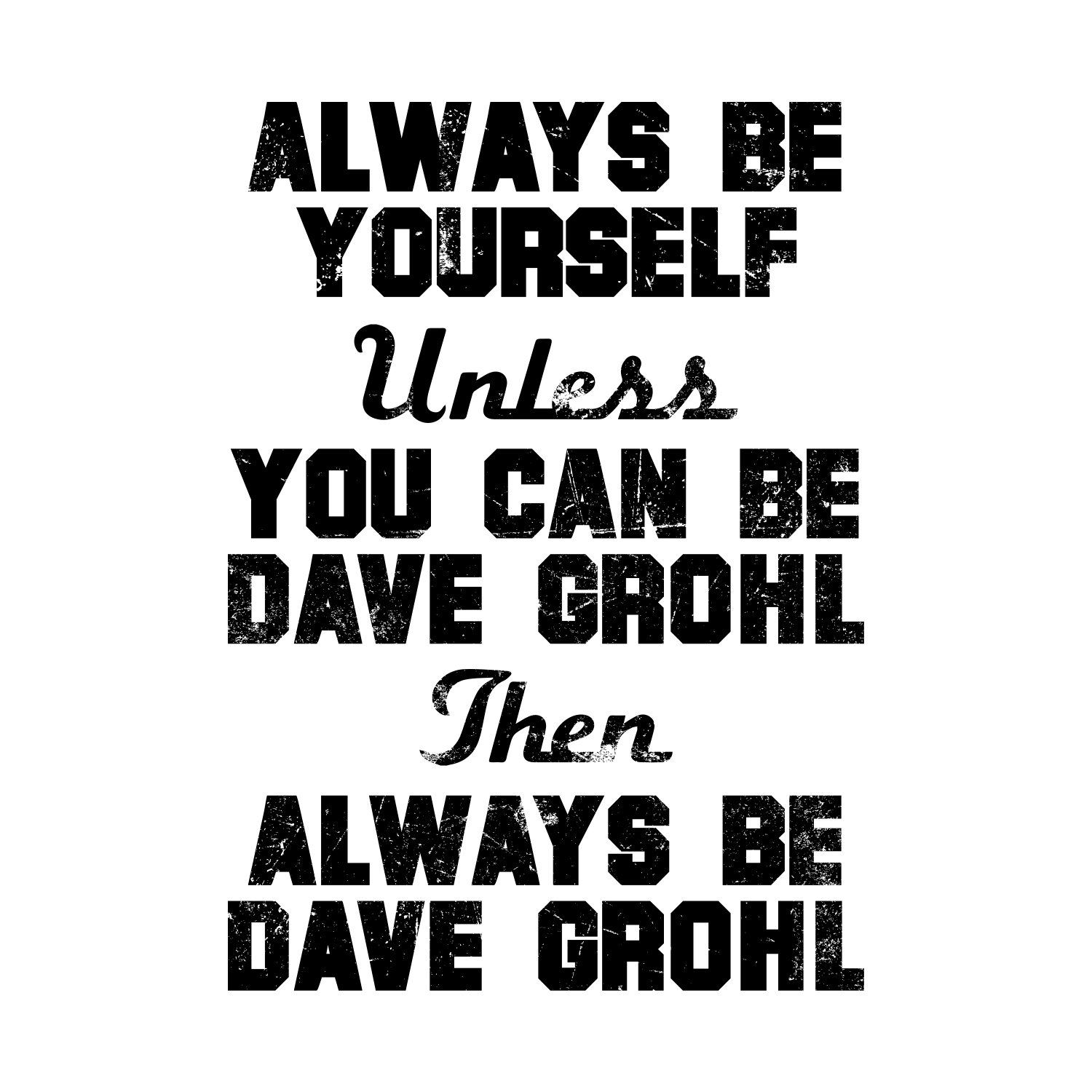 Shotdeadinthehead Always be Dave Grohl Tazza