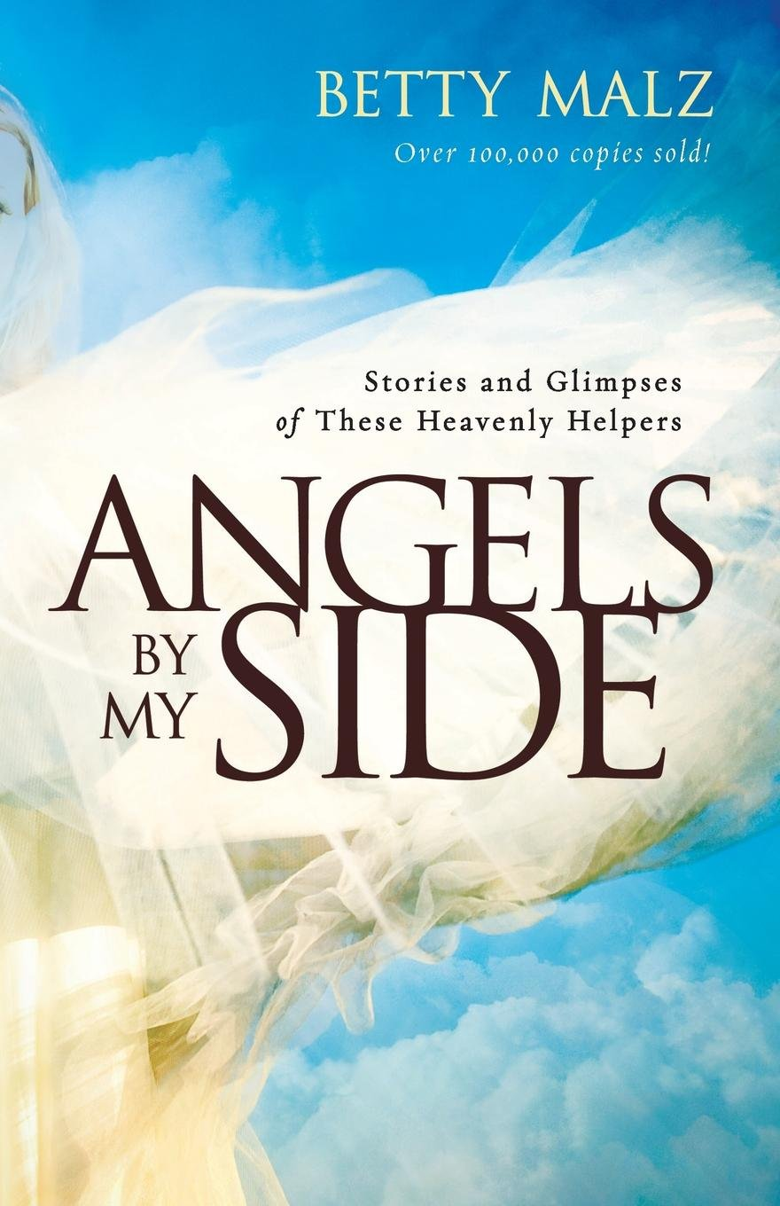Angels by My Side: Stories and Glimpses of These Heavenly Helpers PDF