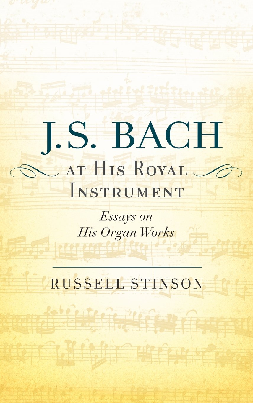 Read Online J. S. Bach at His Royal Instrument: Essays on His Organ Works PDF