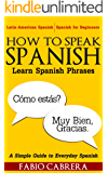 How To Speak Spanish: Learn Spanish Phrases