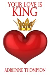 Your Love Is King Kindle Edition