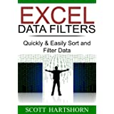 Excel Data Filters: Quickly & Easily Sort and Filter Data (Data Analysis With Excel Book 1)