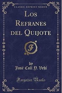 Los Refranes del Quijote (Classic Reprint) (Spanish Edition)