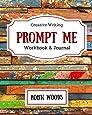 Prompt Me: Creative Writing Journal & Workbook (Prompt Me Series)