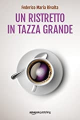 Un ristretto in tazza grande (Riccardo Ranieri Vol. 1) (Italian Edition) Kindle Edition