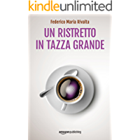 Un ristretto in tazza grande (Riccardo Ranieri Vol. 1) (Italian Edition) book cover