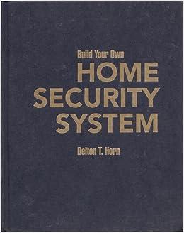 build your own home security system delton t horn 9780830638703 books. Black Bedroom Furniture Sets. Home Design Ideas