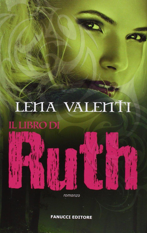Il libro di Ruth (Tif extra): Amazon.es: Lena Valenti, L. Miccoli: Libros en idiomas extranjeros