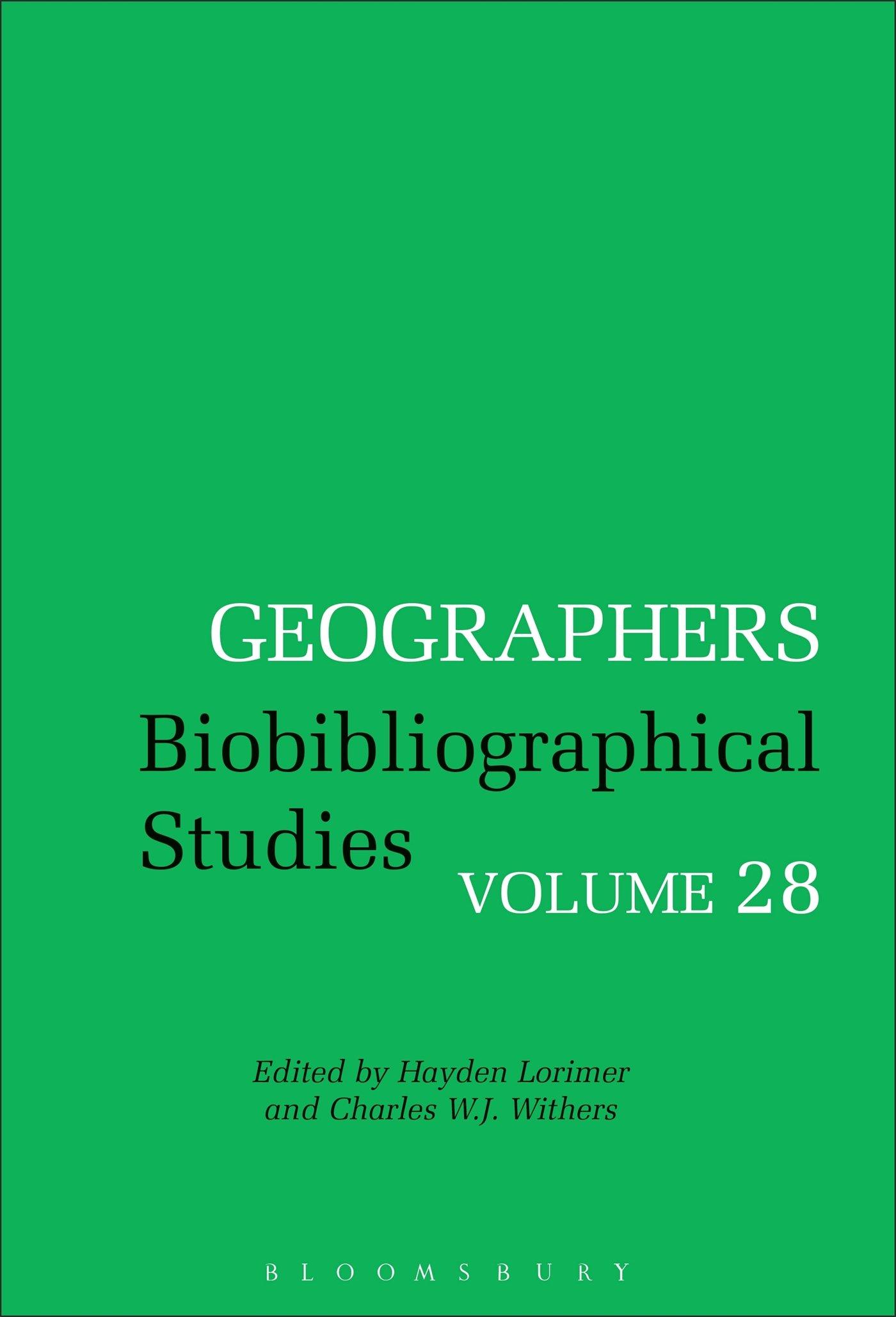 Geographers Volume 28: Biobibliographical Studies, Volume 28 by Brand: Bloomsbury Academic