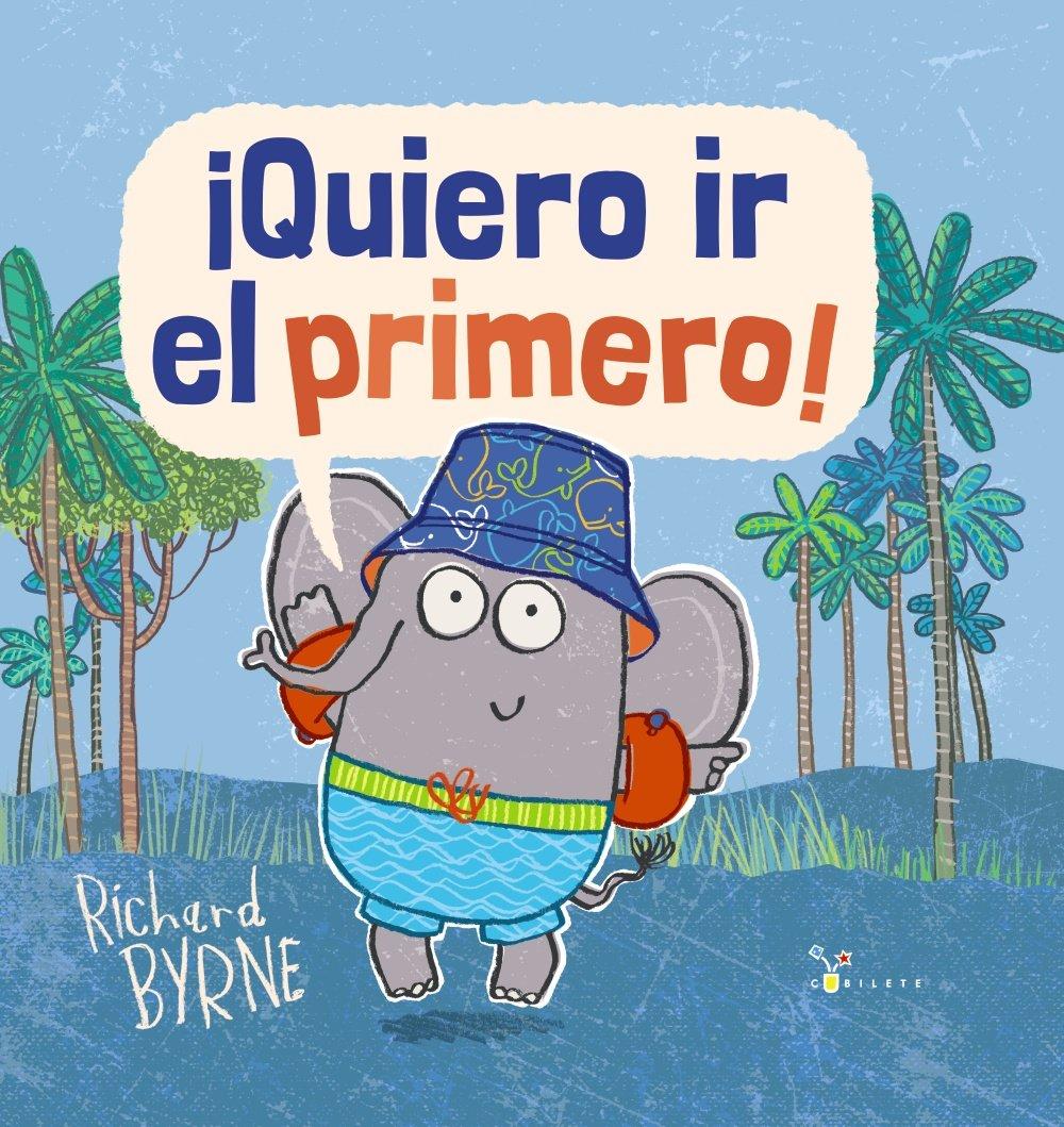 ¡Quiero ir el primero! Castellano - A Partir De 3 Años - Álbumes -  Cubilete: Amazon.es: Richard Byrne, Pilar Roda Díez: Libros