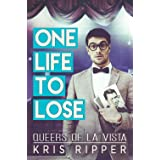 One Life to Lose (Queers of La Vista Book 4)