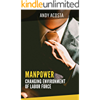 Manpower: Changing Environment of Labor Force (English Edition)