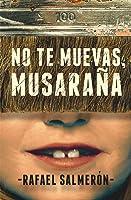No Te Muevas Musaraña: 355 (Gran