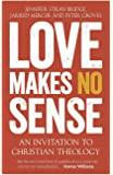 Love Makes No Sense: An Invitation to Christian Theology
