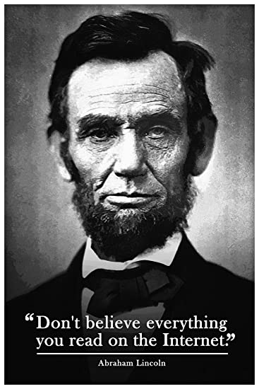 """picture of Abraham Lincoln saying """"Don;t believe everything you read on the Internet"""""""