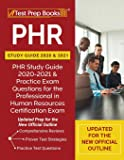 PHR Study Guide 2020 and 2021: PHR Study Guide 2020-2021 and Practice Exam Questions for the Professional in Human…