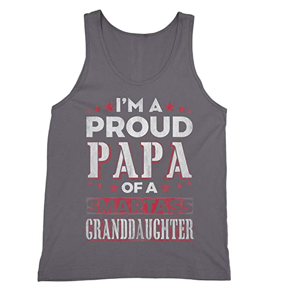 Proud Papa Of A Smartass Granddaughter Fathers Day S Tank Top Shirts
