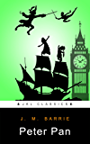 Peter Pan: By J. M. Barrie - Rank 54 Of 100  (100% Formatted, Wordwise Enabled, Active TOC, Active Footnotes ,Illustrated- JKL Classics) (English Edition)