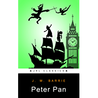 Peter Pan: #54 Of 100 + FREE The Wonderful Wizard Of Oz By L. F#Baum (JKL Classics - Active TOC, Active Footnotes ,Illustrated)