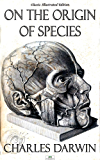 On the Origin of Species - Classic Illustrated Edition