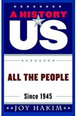 A History of US: All the People: Since 1945 Kindle Edition