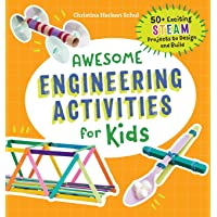 Awesome Engineering Activities for Kids: 50+ Exciting STEAM Projects to Design and...