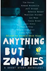 Anything but Zombies: A Short Story Anthology Kindle Edition