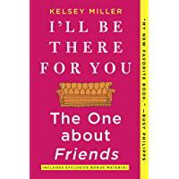 I'll Be There For You: The One about Friends (English Edition)