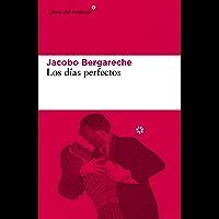 Los días perfectos (Libros del Asteroide nº 255) (Spanish Edition)