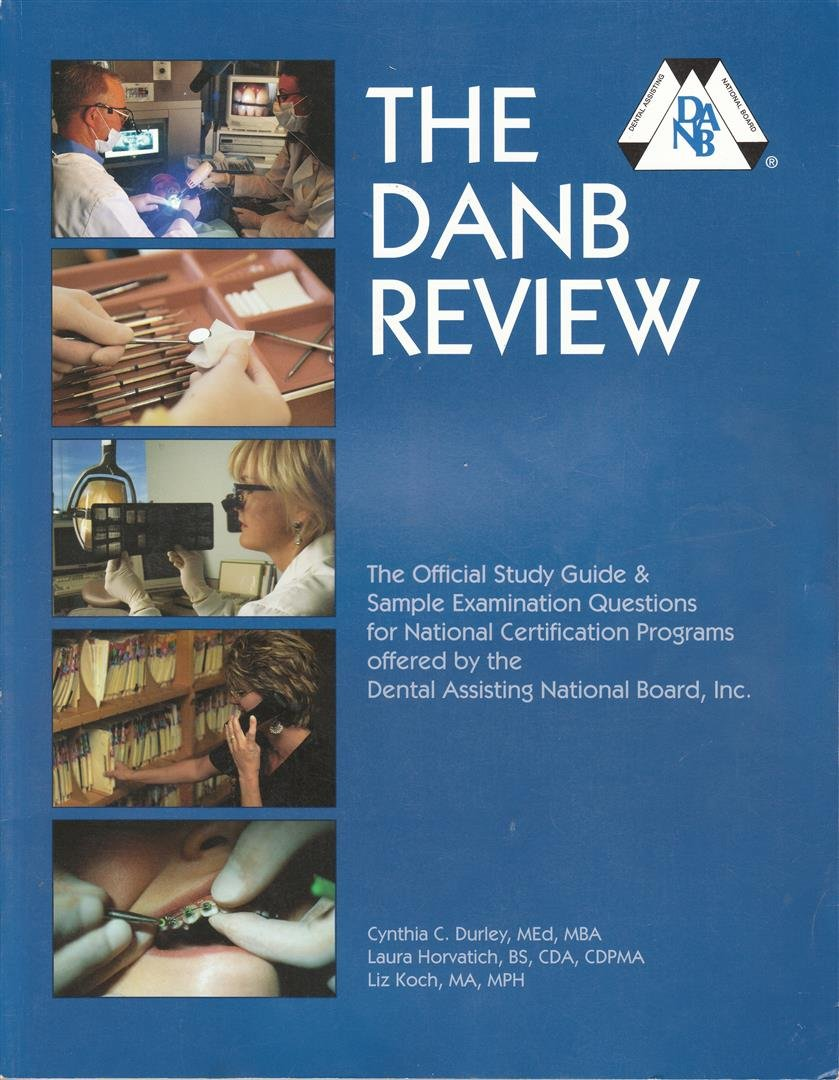 The DANB review: The official study guide & sample examination questions  for national certification programs offered by the Dental Assisting National  Board, ...