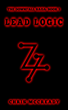 Lead Logic (The Downfall Saga Book 3)