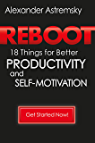 Reboot: 18 Things for Better Productivity and Self-Motivation (English Edition)