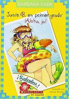 Junie B. En primer gado: ¡Aloha, Ja!: (Spanish language