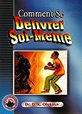 Comment Se Deliverer Soi-Meme