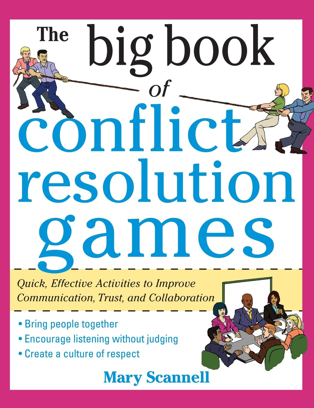 The Big Book of Conflict Resolution Games: Quick, Effective Activities to Improve Communication, Trust, Andcollaboration ( Big Book )