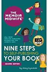 The Memoir Midwife: Nine Steps to Self-Publishing Your Book (Second Edition) Kindle Edition