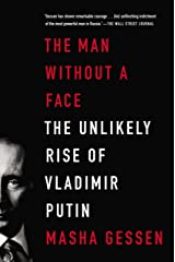 The Man Without a Face: The Unlikely Rise of Vladimir Putin Paperback