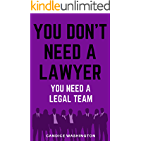 You Don't Need A Lawyer, You Need A Legal Team (English Edition)