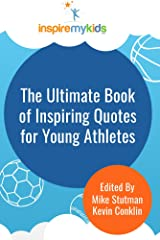 The Ultimate Book of Inspiring Quotes for Young Athletes Kindle Edition