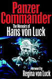 Panzer Commander: The Memoirs of Hans von Luck (English Edition)