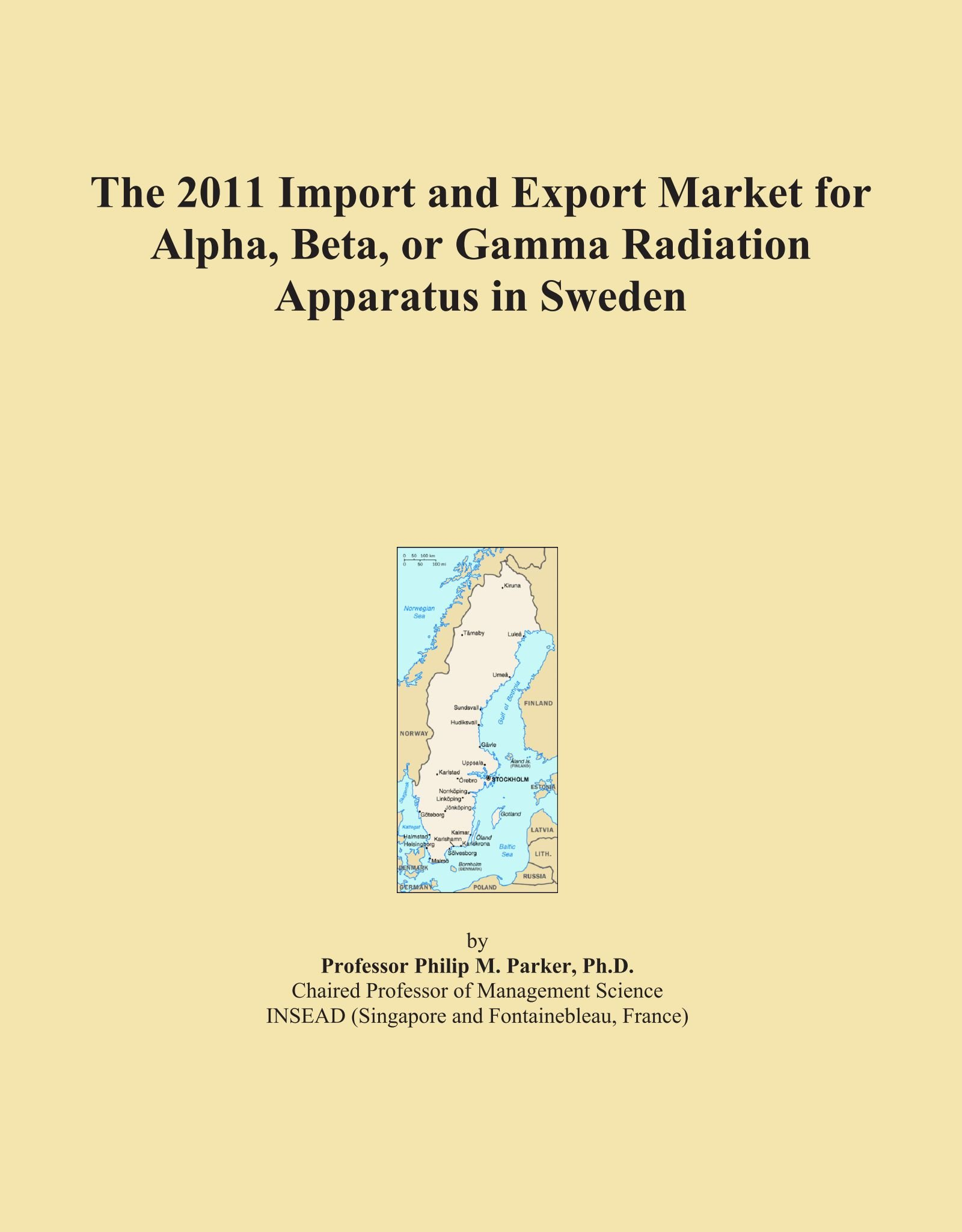 Read Online The 2011 Import and Export Market for Alpha, Beta, or Gamma Radiation Apparatus in Sweden PDF