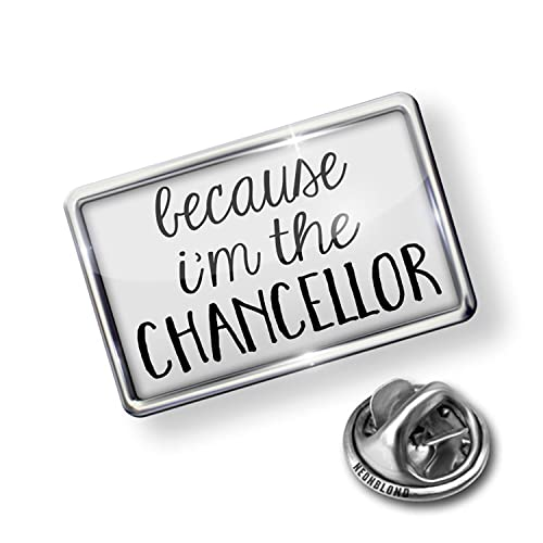 Amazon com: NEONBLOND Pin Because I'm The Chancellor Funny