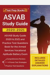 ASVAB Study Guide 2020-2021: ASVAB Study Guide 2020 & 2021 and Practice Test Questions Book for the Armed Services Vocational Aptitude Battery Exam [Includes Detailed Answer Explanations] Paperback
