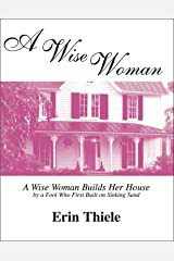A Wise Woman: By a FOOL Who First Built on Sinking Sand (English Edition) eBook Kindle