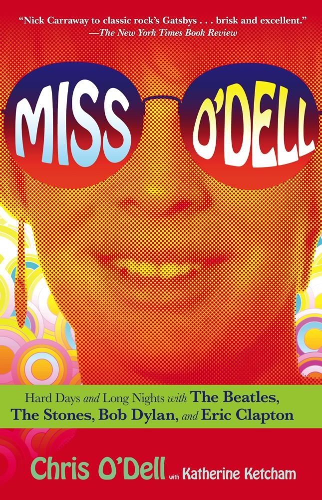 Miss O'Dell: Hard Days and Long Nights with The Beatles, The Stones, Bob Dylan and Eric Clapton pdf epub