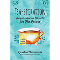 Tea-spiration: Inspirational Words for Tea Lovers (English Edition)