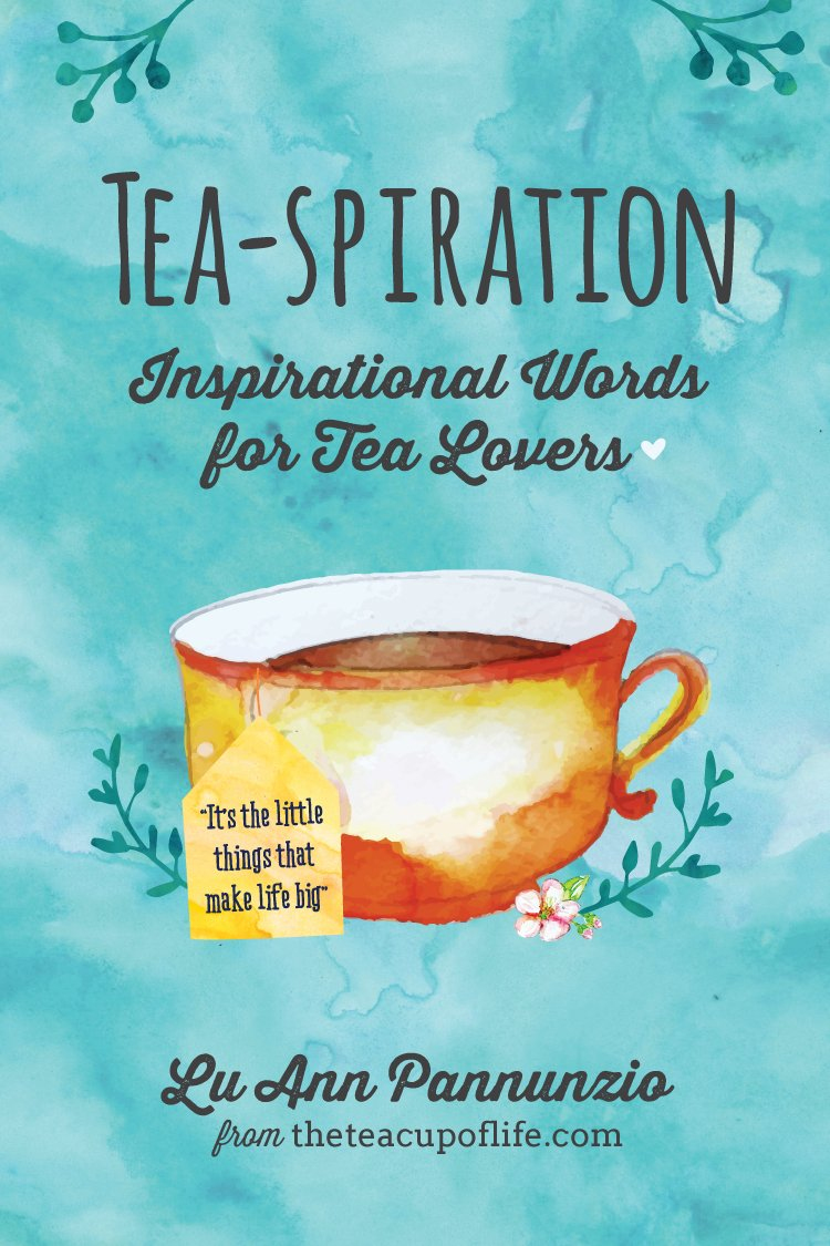 Tea spiration inspirational words for tea lovers lu ann pannunzio 9781633532953 amazon com books
