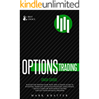 OPTIONS TRADING CRASH COURSE: Master the Options Game with this Ultimate Guide to Investing.Dominate Advanced Strategies…