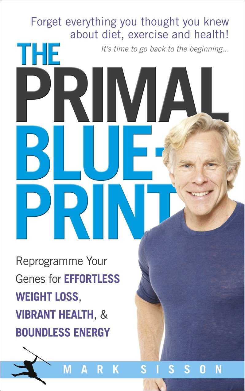 The primal blueprint reprogramme your genes for effortless weight the primal blueprint reprogramme your genes for effortless weight loss vibrant health and boundless energy amazon mark sisson 9780091947835 malvernweather